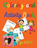 Coloring and Activity Book for KIDS: Amazing Coloring and Activity Book for KIDS Activity Book for Girls and Boys Coloring Pages for Children Ages 3-12 A Fun Kid Workbook Game for Learning, Coloring and More!