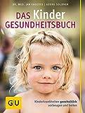 Das Kinder-Gesundheitsbuch: Kinderkrankheiten ganzheitlich vorbeugen und heilen (GU Einzeltitel Partnerschaft & Familie)