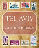 Tel Aviv Vacation Journal: Blank Lined Tel Aviv Travel Journal/Notebook/Diary Gift Idea for People Who Love to Travel