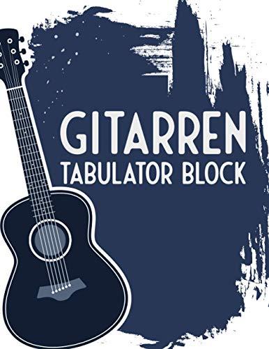 Gitarren Tabulator Block: Blanko - Leere Tabs und Akkorde - Große Lineatur - Gitarrist Notenheft - Leere Notensysteme - Tabulator und Akkord Notenblock - Ca. DIN A6