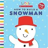 How to Build a Snowman (Little Scholastic)