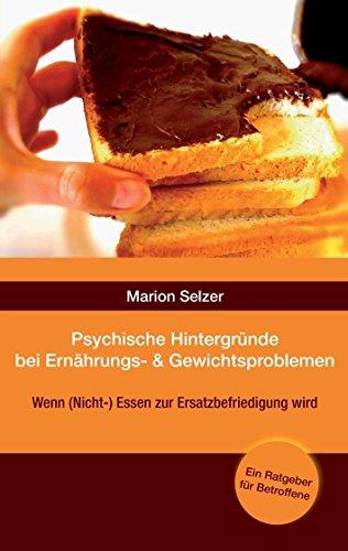 Psychische Hintergründe bei Ernährungs- und Gewichtsproblemen: Wenn (Nicht-)Essen zur Ersatzbefriedigung wird