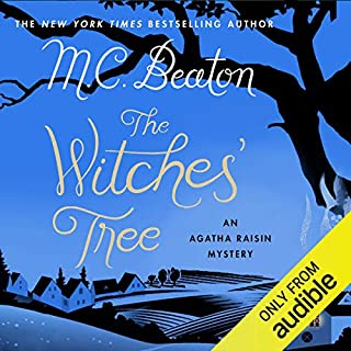 Agatha Raisin: The Witches' Tree     Agatha Raisin, Book 28              By:                                                                                                                                 M. C. Beaton                               Narrated by:                                                                                                                                 Penelope Keith                      Length: 6 hrs and 33 mins     652 ratings     Overall 4.0