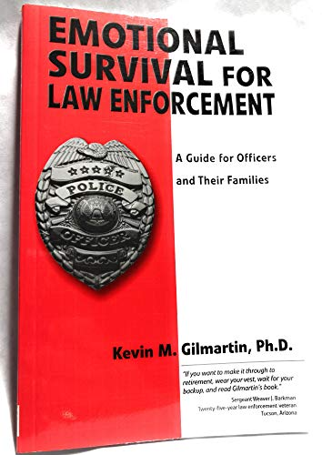 Compare Textbook Prices for Emotional survival for law enforcement: A guide for officers and their families 1st Printing Edition ISBN 9780971725409 by Gilmartin, Kevin M