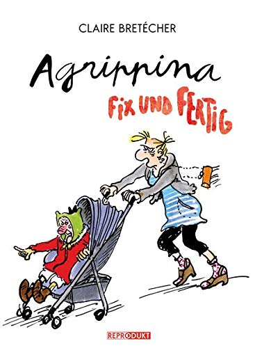 Agrippina Fix und Fertig