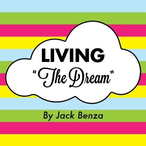 "Living ""the Dream"" audiobook cover art"