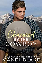 Charmed by the Cowboy: A Contemporary Christian Romance (Blackwater Ranch Book 2)