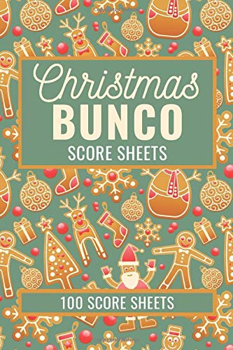 Christmas Bunco Score Sheets: 100 Scoring Pads for Bunco Players, Bunco Score Cards, Score Keeper Tracker Game Record Notebook, Gift Ideas for ... Gingerbreads Cover Design, Handy Size 6 x 9