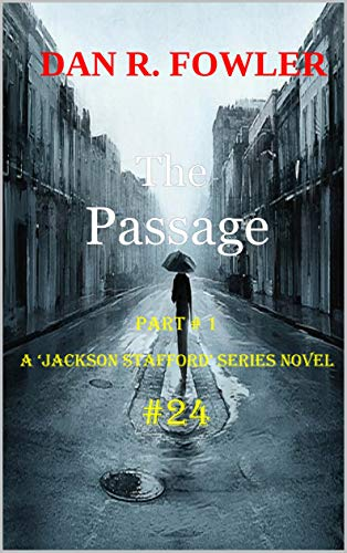 THE PASSAGE, pt 1 (A Jackson Stafford series Novel Book 24 ...