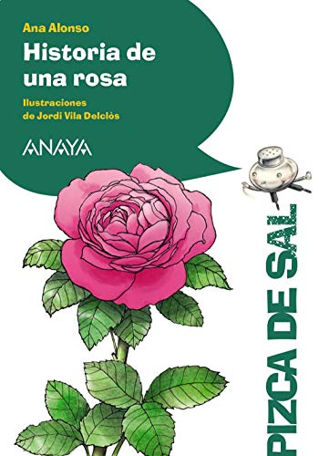 Historia de una rosa (LITERATURA INFANTIL (6-11 años) - Pizca de Sal)