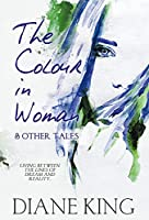 The Colour in Woman and Other Tales