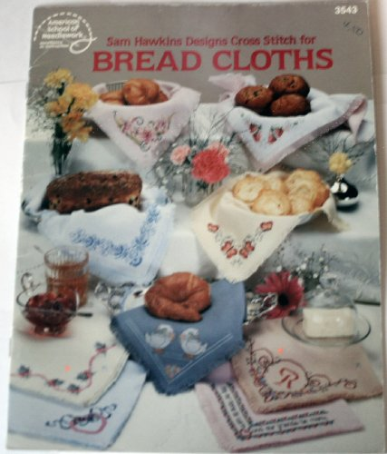 Sam Hawkins Designs Cross Stitch for Bread Cloths