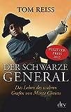 Buchinformationen und Rezensionen zu Der schwarze General: Das Leben des wahren Grafen von Monte Christo von Tom Reiss