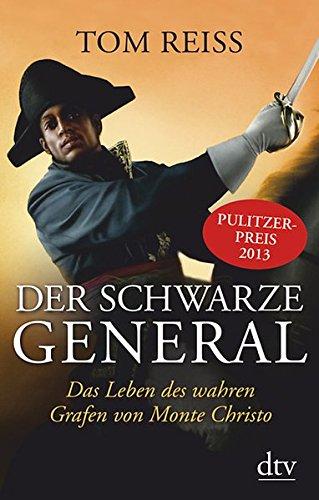 Buchseite und Rezensionen zu 'Der schwarze General: Das Leben des wahren Grafen von Monte Christo' von Tom Reiss