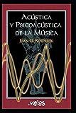 ACÚSTICA Y PSICOACÚSTICA DE LA MÚSICA: una introducción