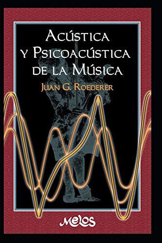 ACÚSTICA Y PSICOACÚSTICA DE LA MÚSICA: una introducción (Spanish Edition)