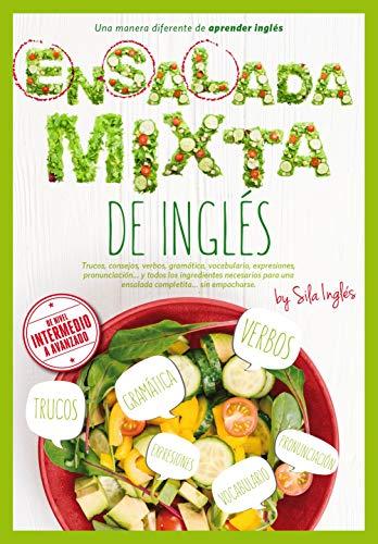 ENSALADA MIXTA DE INGLÉS: Trucos, verbos, gramática, vocabulario ...