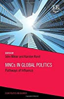 Mncs in Global Politics: Pathways of Influence (Elgar Politics and Business)