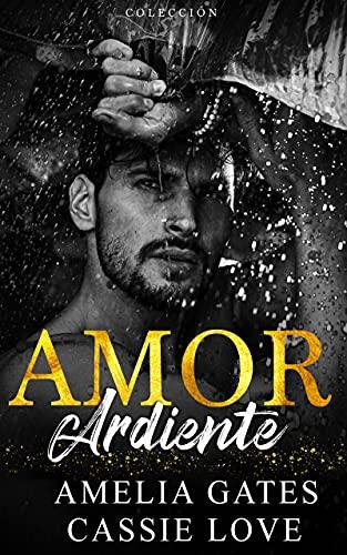 Amor Ardiente: Un amor peligroso - Colección