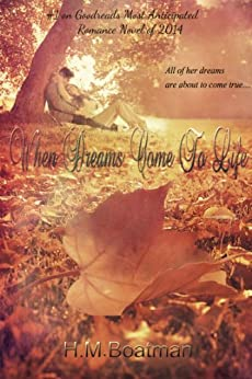 When Dreams Come to Life (The Dream Series Book 1) by [H M Boatman, Vera DC Digital Art and Photography]