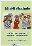 Mini-Ballschule: Das ABC des Spielens für Klein- und Vorschulkinder