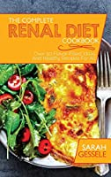 The Complete Renal Diet Cookbook: Over 50 Flavor-Filled Ideas And Healthy Recipes For All
