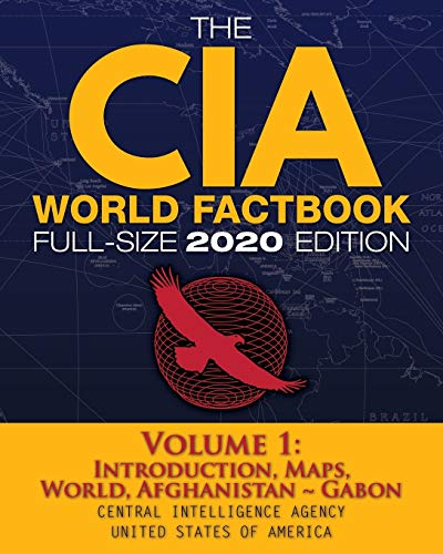 The CIA World Factbook Volume 1 - Full-Size 2020 Edition: Giant Format, 600+ Pages: The #1 Global Reference, Complete & Unabridged - Vol. 1 of 3, ... ~ Gabon (5) (Carlile Intelligence Library)