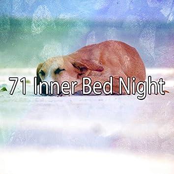 71 Inner Bed Night