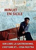 Minuit en Sicile - Sur l'art, la gastronomie, l'histoire et… cosa nostra - Format Kindle - 16,99 €