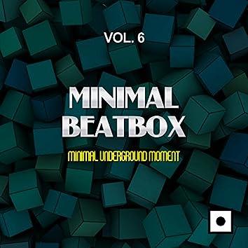 Minimal Beatbox, Vol. 6 (Minimal Underground Moment)