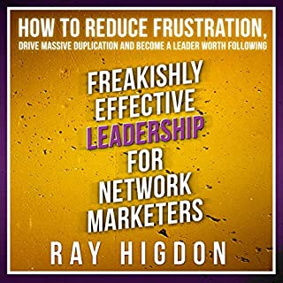 Freakishly Effective Leadership for Network Marketers audiobook cover art