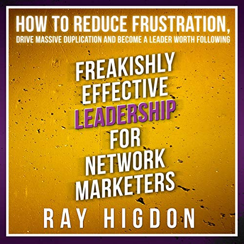 Page de couverture de Freakishly Effective Leadership for Network Marketers
