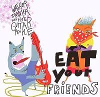 Eat Your Friends