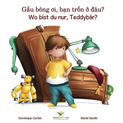 Gâu bông oi, ban trôn ô dâu? - Wo bist du nur, Teddybär? (Mot cau chuyen song ngu + sach hoat dong bang tieng Viet - Duc) (Lou & Teddy)