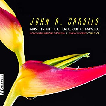 John A. Carollo: Music from the Ethereal Side of Paradise