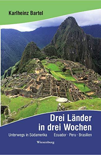 Drei Länder in drei Wochen - Unterwegs in Südamerika: Ecuador - Peru - Brasilien