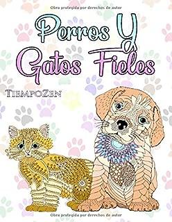 Perros Y Gatos Fieles: Un libro para colorear para adultos para relajarse con maravillosos perros y gatos. (Spanish Edition)