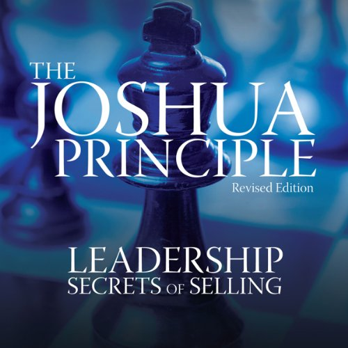 The Joshua Principle: Leadership Secrets of Selling audiobook cover art