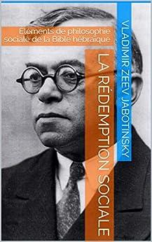 La rédemption sociale: Éléments de philosophie sociale de la Bible hébraïque par [Vladimir Zeev Jabotinsky, Pierre Lurcat]