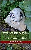 Steinwesen basteln: Bastelideen für Haus, Garten, Kinder