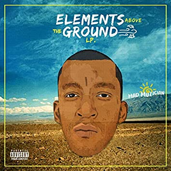 Elements Above the Ground