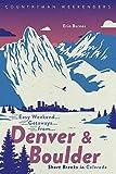 Easy Weekend Getaways from Denver and Boulder: Short Breaks in Colorado