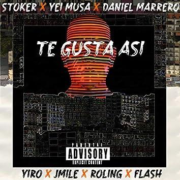 Te Gusta Así? (feat. Yei Musa, Daniel Marrero, Yiro, Rolling, Jmile & Flash)