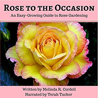 Rose to the Occasion: An Easy-Growing Guide to Rose Gardening audiobook cover art