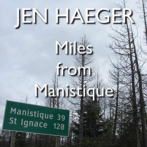 Miles from Manistique Audiobook By Jen Haeger cover art