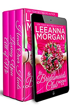 The Bridesmaids Club Boxed Set (Books 1-3): Three Sweet Small Town Romances by [Leeanna Morgan]
