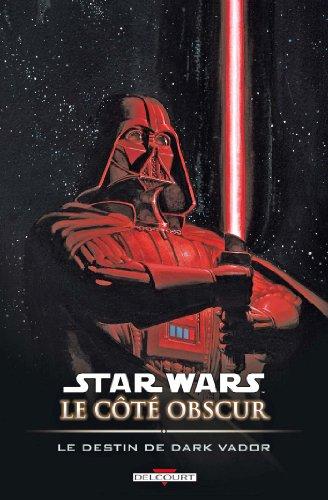 Star Wars - Le Côté obscur T05 : Le Destin de Dark Vador