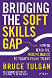 Bridging the Soft Skills Gap: How to Teach the Missing
