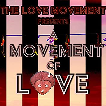 A Movement of Love