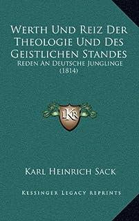 Werth Und Reiz Der Theologie Und Des Geistlichen Standes: Reden an Deutsche Junglinge (1814)